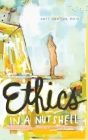 Ethics in a Nutshell: The Philosopher's Approach to Morality in 100 Pages Cover Image