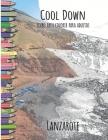 Cool Down - Livro para colorir para adultos: Lanzarote Cover Image