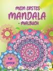 Mein erstes Mandala-Malbuch: Erstaunliches Malbuch für Mädchen, Jungen und Anfänger mit Mandala-Mustern zur Entspannung Cover Image