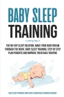 Baby Sleep Training: The No-Cry Sleep Solution, Make Your Baby Dream Through the Night, Baby Sleep Training. Step by Step Plan Parents and Cover Image