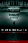 We Are Better Than This: How Government Should Spend Our Money Cover Image