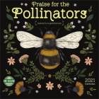 Praise for the Pollinators 2021 Wall Calendar: Nature's Superheroes Cover Image