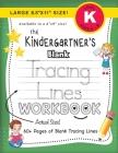 The Kindergartner's Blank Tracing Lines Workbook (Large 8.5