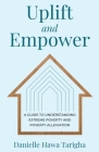 Uplift and Empower: A Guide to Understanding Extreme Poverty and Poverty Alleviation Cover Image