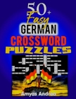 50+ Easy German Crossword Puzzles: A Unique Crosswords - Large Font: Crossword Puzzle Book with Large Font for Seniors & Adults (50+ Kreuzworträtsel - Cover Image