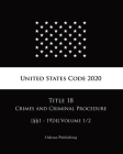 United States Code 2020 Title 18 Crimes and Criminal Procedure [§§1 - 1924] Volume 1/2 Cover Image