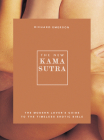 The New Kama Sutra: The Modern Lover's Guide to the Timeless Erotic Bible Cover Image
