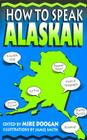 How to Speak Alaskan Cover Image