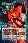 Mothers Who Deliver: Feminist Interventions in Public and Interpersonal Discourse (Suny Series in Feminist Criticism and Theory) Cover Image