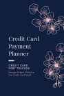 Credit Card Payment Planner: Payoff Credit Card, Account Debt Tracker, Track Personal Details, Budget And Balance, Logbook Cover Image