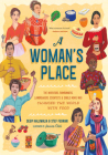 A Woman's Place: The Inventors, Rumrunners, Lawbreakers, Scientists, and Single Moms Who Changed the World with Food Cover Image