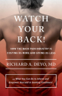 Watch Your Back!: How the Back Pain Industry Is Costing Us More and Giving Us Less--And What You Can Do to Inform and Empower Yourself i Cover Image
