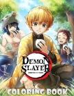 Demon Slayer Coloring Book: Kimetsu no Yaiba Demon Slayer Anime with 100+ pages Coloring Books For Adults and kids. Great Gift Anime art book for Cover Image