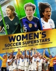 Women's Soccer Superstars: Record-Breaking Players, Teams, and Tournaments Cover Image