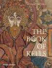 The Book of Kells: An Illustrated Introduction to the Manuscript in Trinity College Dublin Cover Image