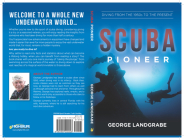 SCUBA Pioneer: Diving from the 1950's to the Present Cover Image