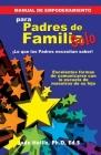 MANUAL DE EMPODERAMIENTO Solo para Padres de Familia: ¡Lo que los Padres necesitan saber! Cover Image