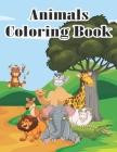 Animals Coloring Book: Coloring Books for Kids Awesome Animals Cute Animal Coloring Book for Kids Educational Animals Coloring Book for Girls Cover Image