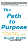 The Path to Purpose: How Young People Find Their Calling in Life Cover Image