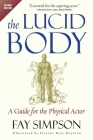 The Lucid Body: A Guide for the Physical Actor Cover Image