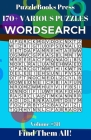 PuzzleBooks Press Wordsearch 170+ Various Puzzles Volume 38: Find Them All! Cover Image