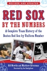 Red Sox by the Numbers: A Complete Team History of the Boston Red Sox by Uniform Number Cover Image