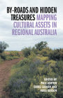 By-roads and Hidden Treasures: Mapping Cultural Assets in Regional Australia Cover Image
