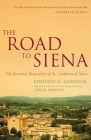 The Road to Siena: The Essential Biography of St. Catherine Cover Image