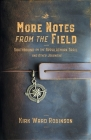 More Notes from the Field: Southbound on the Appalachian Trail and Other Journeys Cover Image