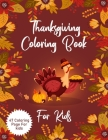 Thanksgiving Coloring Book For Kids: 47 Big & Fun Designs, Autumn Leaves, Turkeys, Apples, Pumpkins and more... Cover Image