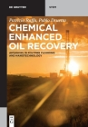 Chemical Enhanced Oil Recovery: Advances in Polymer Flooding and Nanotechnology Cover Image