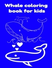 Whale coloring book for kids Cover Image