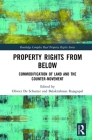 Property Rights from Below: Commodification of Land and the Counter-Movement (Routledge Complex Real Property Rights) Cover Image