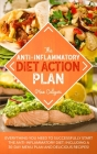 The Anti-Inflammatory Diet Action Plan: Everything You Need to Successfully Start the Anti-Inflammatory Diet; Including a 30-Day Menu Plan and Delicio Cover Image