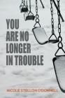 You Are No Longer in Trouble Cover Image