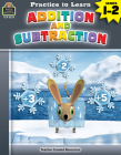Practice to Learn: Addition and Subtraction (Gr. 1-2) Cover Image
