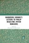 Kaikhosru Sorabji's Letters to Philip Heseltine (Peter Warlock) Cover Image
