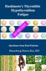 Hashimoto's Thyroiditis Hypothyroidism Fatigue: Questions From Real Patients Not Just Pills Cover Image