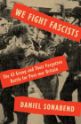 We Fight Fascists: The 43 Group and Their Forgotten Battle for Post-war Britain Cover Image