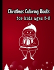Christmas coloring books for kids ages 3-5: A Christmas Coloring Books with Fun Easy and Relaxing Pages Gifts for Boys Girls Kids Cover Image