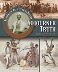 Sojourner Truth: Speaking Up for Freedom (Voices for Freedom: Abolitionist Heroes) Cover Image