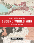 A History of the Second World War in 100 Maps Cover Image