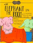 The Elephant in the Room: A Childrens Book for Grief and Loss Cover Image