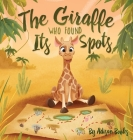 The Giraffe Who Found Its Spots Cover Image