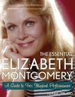 The Essential Elizabeth Montgomery: A Guide to Her Magical Performances Cover Image
