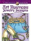 Creative Haven Art Nouveau Jewelry Designs Coloring Book (Creative Haven Coloring Books) Cover Image