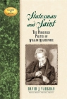 Statesman and Saint: The Principled Politics of William Wilberforce (Leaders in Action) Cover Image