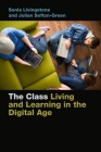 The Class: Living and Learning in the Digital Age (Connected Youth and Digital Futures #1) Cover Image