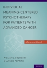 Individual Meaning-Centered Psychotherapy for Patients with Advanced Cancer: A Treatment Manual Cover Image