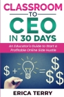 Classroom to CEO in 30 Days Cover Image